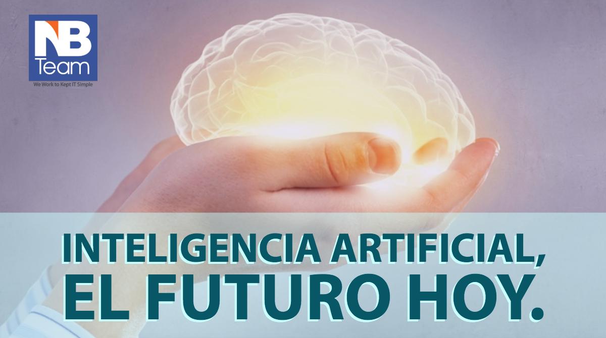 Inteligencia Artificial, el futuro hoy.