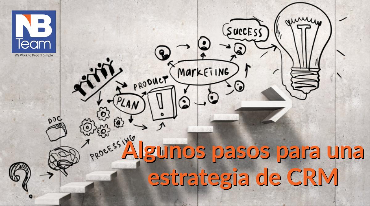 ¿Cómo crear una estrategia de CRM exitosa?