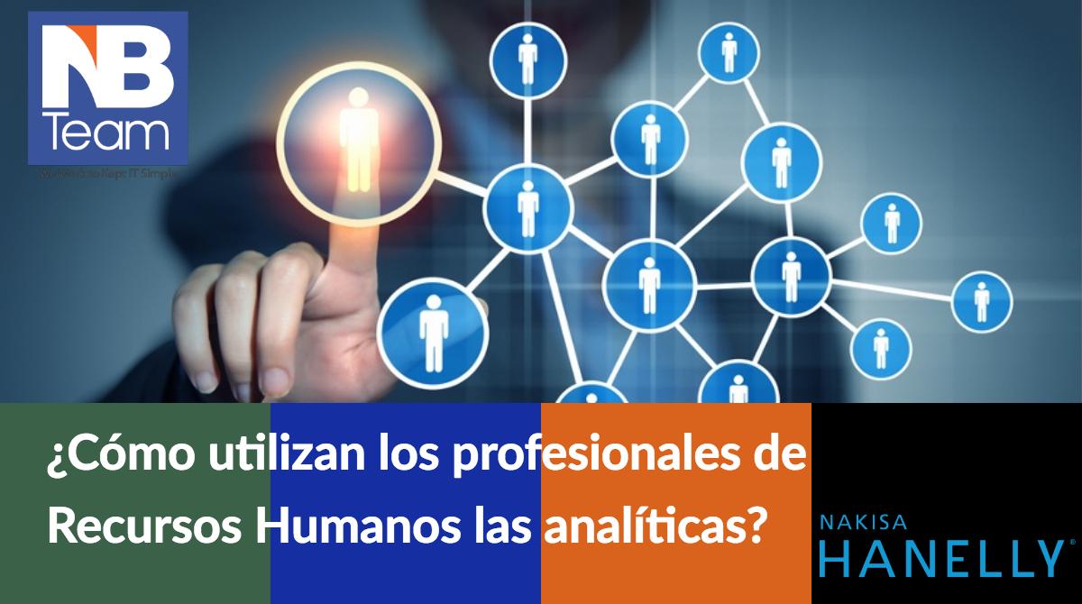 ¿Cómo utilizan los profesionales de Recursos Humanos las analíticas?